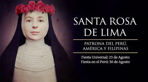 Hoy se celebra a Santa Rosa de Lima, Patrona de América y Filipinas