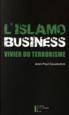 L'Islamo-business, vivier du terrorisme