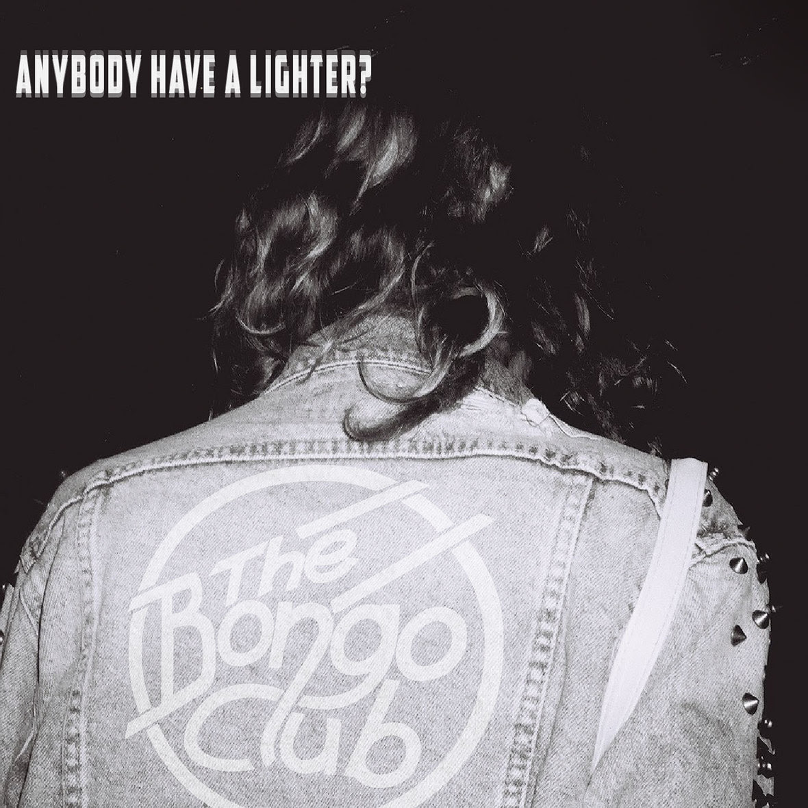 The Bongo Club - Anybody Have A Lighter