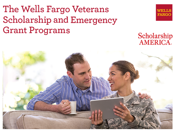 The Wells Fargo Veterans Scholarship and Emergency Grant Programs