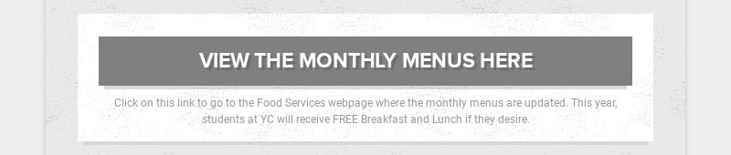 VIEW THE MONTHLY MENUS HERE                         Click on this link to go to the Food Services webpage where the...