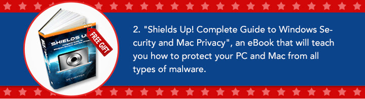 """2. """"Shields Up! Complete Guide to Windows Security and Mac Privacy"""", an eBook that will teach you how to protect your PC and Mac from all types of malware."""