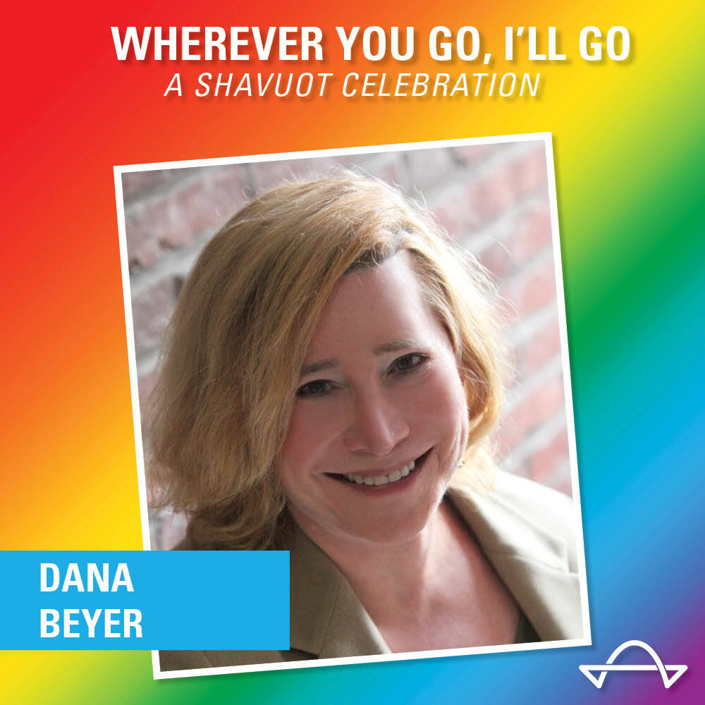 Wherever You Go, I'll Go: Dana Beyer