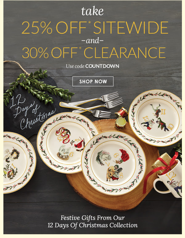 take 25% OFF* SITEWIDE –and– 30% OFF* CLEARANCE SHOP NOW