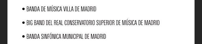 Banda de Música Villa de Madrid / Big Band del Real Conservatorio superior de Música de Madrid / Banda sinfónica municipal de Madrid