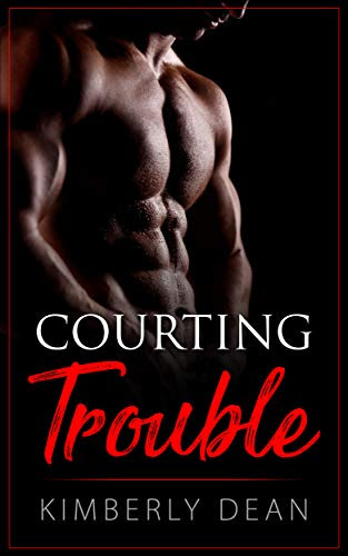 Cover for 'Courting Trouble (The Courting Series Book 1) '