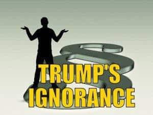 Trump's Ignorance