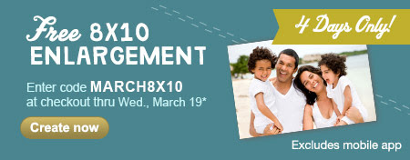 4 Days Only! Free 8X10 ENLARGEMENT. Excludes mobile app. Enter code MARCH8X10 at checkout thru Wed, March 19*. Create now.
