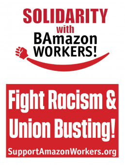 Sign reading: Solidarity with BAmazon workers! Fight racism and union busting!
