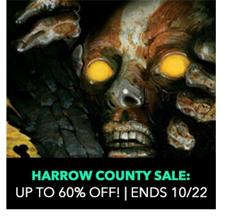 Harrow County Sale: up to 60% off! Sale ends 10/22.