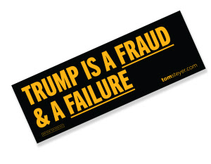 """Trump is a fraud & a failure"" bumper sticker"