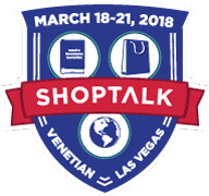 Shoptalk -- March 18-21, 2018 -- Venetian, Las Vegas