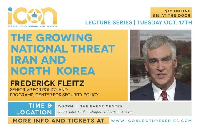 The Growing National Threat: Iran & North Korea A Lecture with Frederick Fleitz @ The Event Center | Chapel Hill | North Carolina | United States