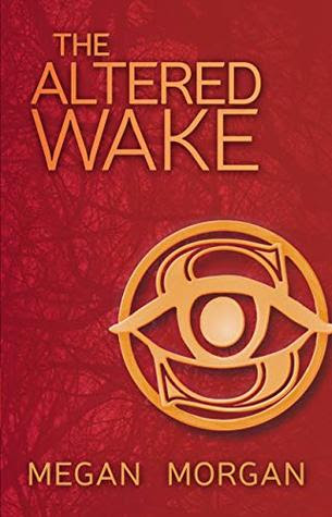 The Altered Wake by Megan  Morgan