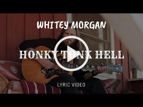 Whitey Morgan - Honky Tonk Hell (Lyric Video)