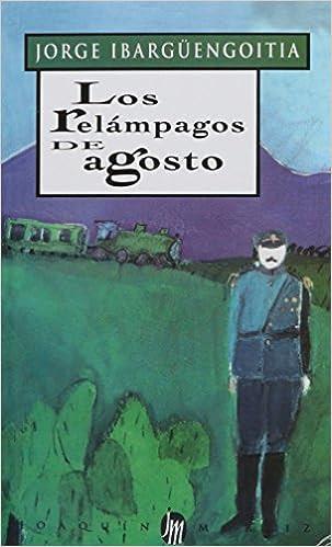 Los relampagos de Agosto: Amazon.es: Ibarguengoitia, Jorge: Libros