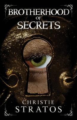 Brotherhood of Secrets by Christie Stratos