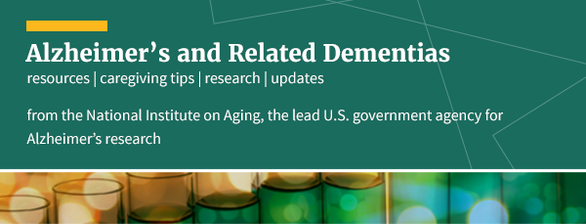 Alzheimer's & Related Dementia updates from the National Institute on Aging, the lead US government agency for Alzheimer's research
