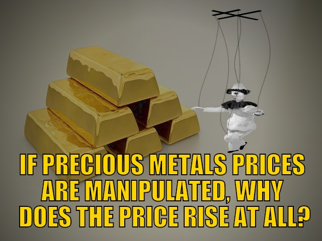 If Precious Metals Prices Are Manipulated, Why Does the Price Rise at All?