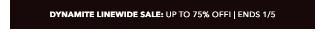 Dynamite Linewide Sale: up to 75% off! | Ends 1/5