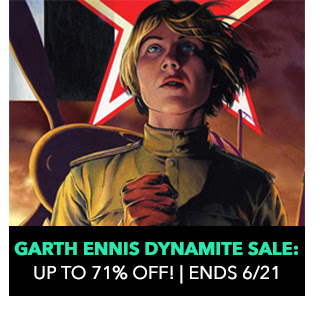 Garth Ennis Dynamite Sale: up to 71% off! Sale ends 6/21.