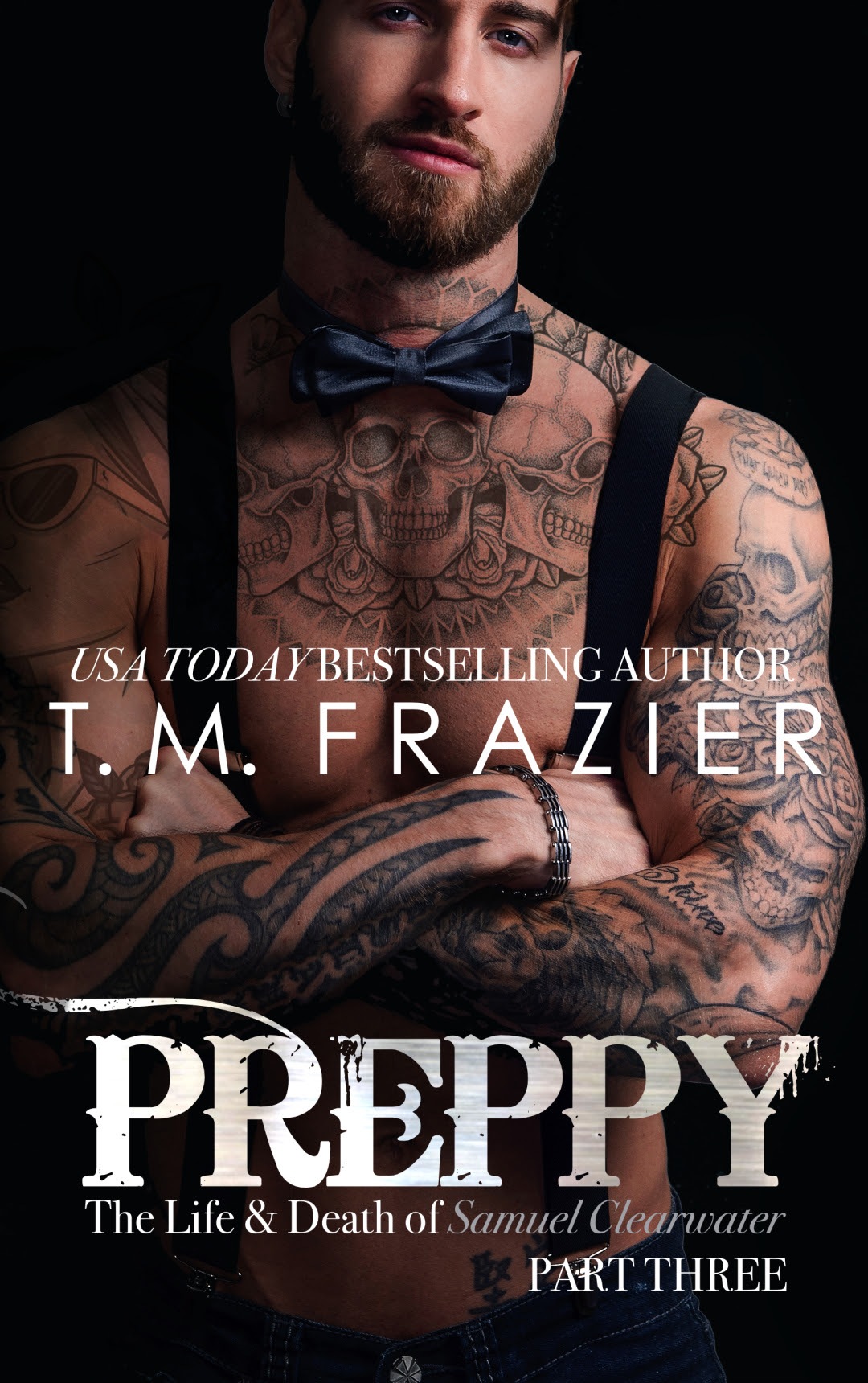 COVER REVEAL * Preppy: The Life and Death of Samuel Clearwater, Part III (King series, book 7) by T.M. Frazier * Pre-Order Links *