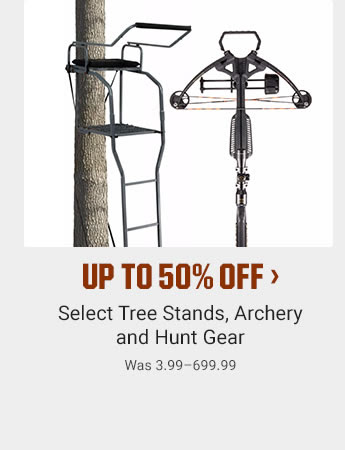 UP TO 50% OFF - Select Tree Stands, Archery and Hunt Gear | Was 3.99-699.99 | SHOP NOW