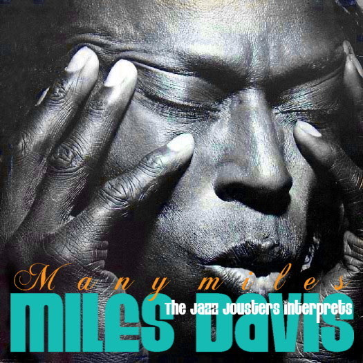 Many Miles - The Jazz Jousters interprets Miles Davis