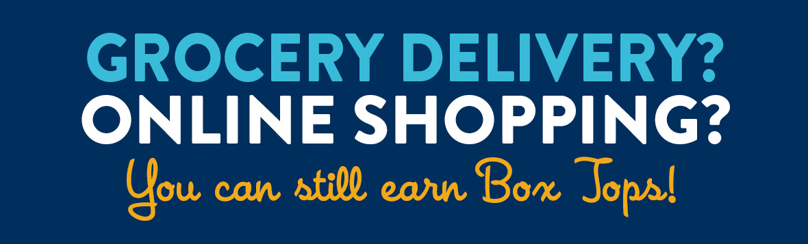 Grocery delivery? Online shopping? You can still earn Box Tops!
