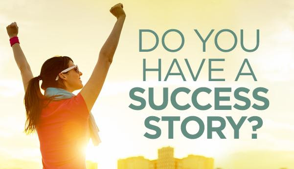 do you have a success story?