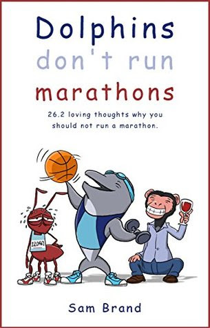 Dolphins Don't Run Marathons by Sam Brand