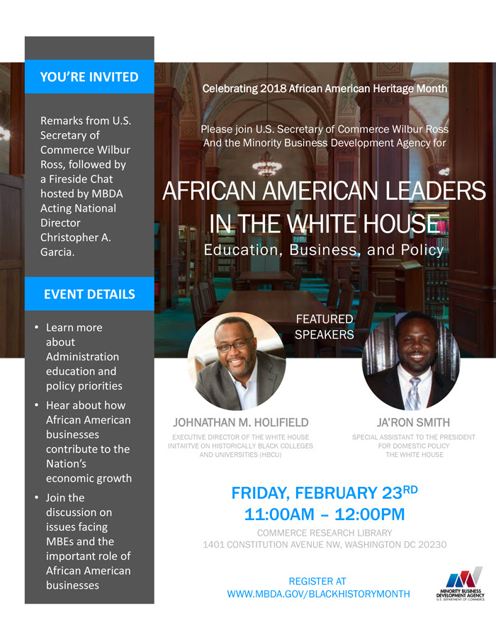 Please join U. S. Secretary of Commerce Wilbur Ross and the Minority Business Development Agency at the 2018 African American Heritage Month event.