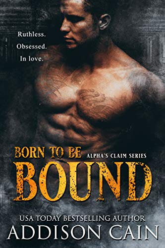 Cover for 'Born to be Bound (Alpha's Claim Book 1)'
