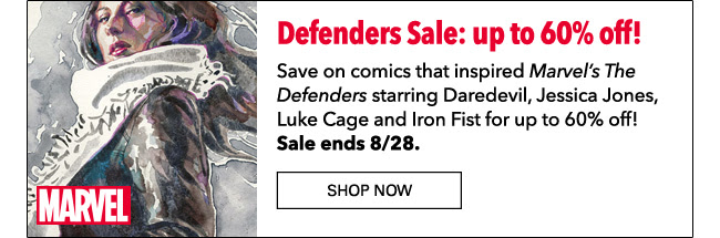 Defenders Sale: up to 60% off! Save on comics that inspired *Marvel's The Defenders* starring Daredevil, Jessica Jones, Luke Cage and Iron Fist for up to 60% off! Sale ends 8/28. Shop Now