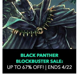 Black Panther Blockbuster Sale: up to 67% off! Sale ends 4/22.