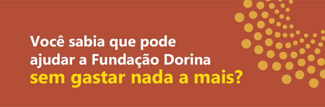 Fundo vermelho. No título está escrito Você sabia que pode ajudar a Fundação Dorina sem gastar nada a mais e ao lado vários círculos na cor laranja.