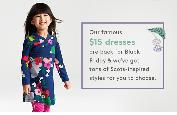 Our famous $15 dresses are back for Black Friday and we've got tons of Scots-inspired styles for you to choose.