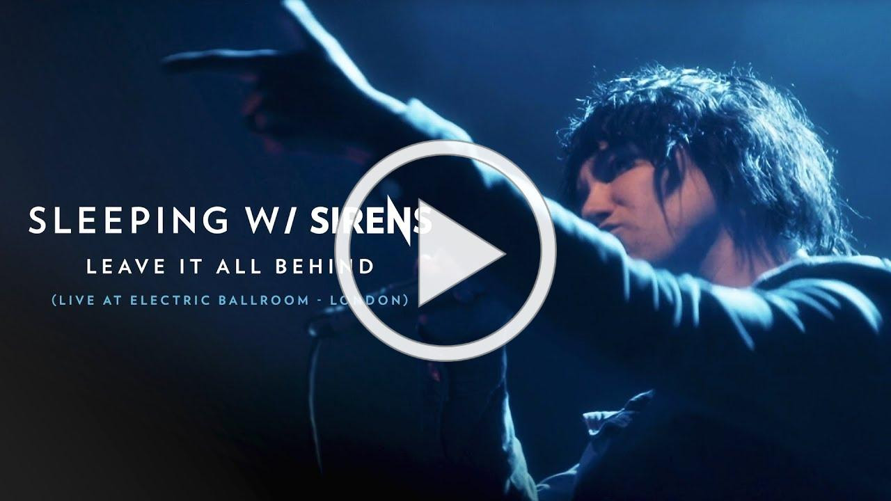 SLEEPING WITH SIRENS - Leave It All Behind (Live at Electric Ballroom - London)