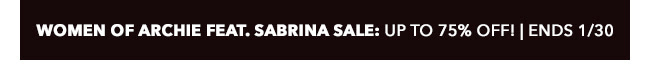 Women of Archie feat. Sabrina Sale: up to 75% off! | Ends 1/30