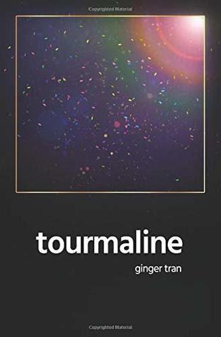 Tourmaline by Ginger Tran