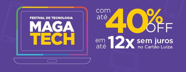 Festival de tecnologia pra você, VEM! #MAGATECH