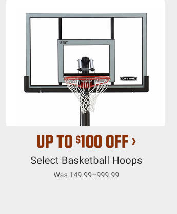 UP TO $100 OFF - Select Basketball Hoops | Was 149.99-999.99 | SHOP NOW
