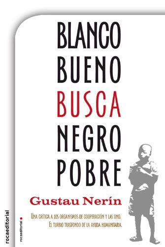 Blanco bueno busca negro pobre de Nerín Gustau