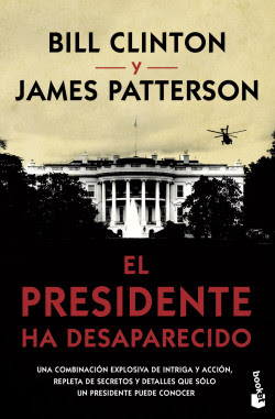 El presidente ha desaparecido - James Patterson,Bill Clinton ...