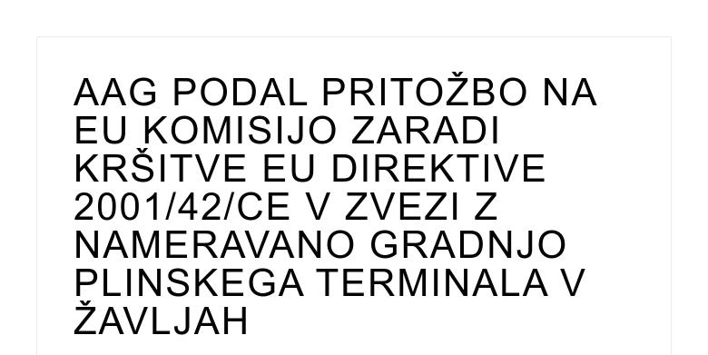 AAG PODAL PRITOŽBO NA EU KOMISIJO ZARADI KRŠITVE EU DIREKTIVE 2001/42/CE V ZVEZI Z NAMERAVANO GRA...