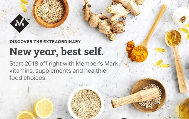 DISCOVER THE EXTRAORDINARY | New year, best self. Start 2018 off right with Member's Mark vitamins, supplements and healthier food choices.