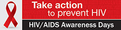 HIV/AIDS Awareness Days banner that reads Take Action to Prevent HIV