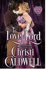 To Love a Lord by Christi Caldwell