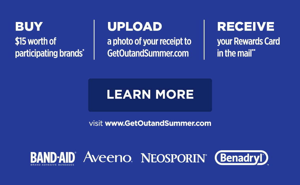 Buy $15 worth of participating brands*. Upload a photo of your receipt to Getoutandsummer.com. Receive your Rewards Card in the mail**