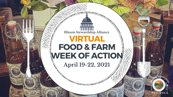 Announcing the first Virtual Food & Farm Week of Action, April 19-22, 2021 - Photo of  line drawn graphics of a fork, plate, and shovel superimposed on a display of locally sourced syrups, with the Alliance logo in lower right corner.